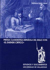 """PRENSA CLANDESTINA ESPAÑOLA DEL SIGLO XVIII: """"EL: EGIDO LOPEZ, T."""
