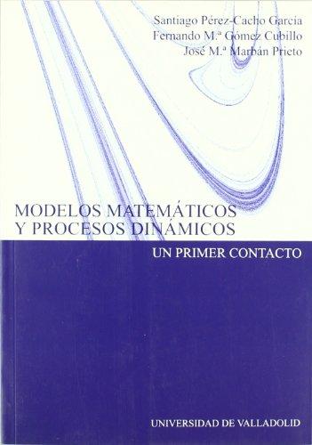 9788484481867: Modelos matemáticos y procesos dinámicos : un primer contacto