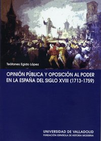 9788484481911: Opinión pública y oposición al poder en la España del siglo XVIII (1713-1759)