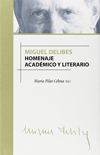 9788484482109: Miguel Delibes: Homenaje Academico y Literario