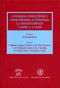 9788484482246: Consejos consultivos y Comunidades Autónomas : la institución en Castilla y León