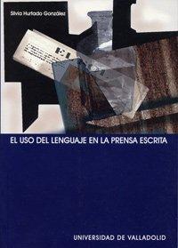 9788484482543: El Uso Del Lenguaje En La Prensa Escrita