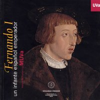 9788484482666: Fernando I, un infante español emperador