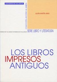 9788484482796: Los libros impresos antiguos