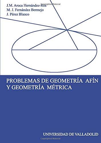 9788484483021: Problemas De Geometría Afín Y Geometría Métrica (Spanish Edition)