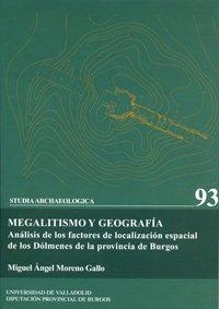 9788484483120: Megalitismo y Geografia: Analisis de Los Factores de Localizacion Espacial de Los Dolmenes de La Provincia de Burgos (Spanish Edition)