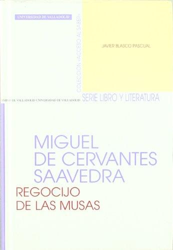 9788484483212: Miguel de Cervantes Saavedra: Regocijo De Las Musas/ Joy of the Muses (Libro Y Literatura/ Book and Literature) (Spanish Edition)