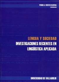 9788484483427: Lengua Y Sociedad. Investigaciones Recientes En Linguistica Aplicada. Serie: Linguistica Y Filologia Nº 61
