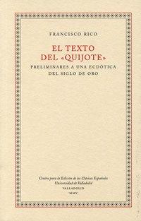 """9788484483588: El texto del """"Quijote"""" : preliminares a una ecdótica del siglo de oro"""