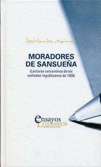9788484483595: Moradores de Sansueña. Lecturas Cervantinas de los Exiliados Republicanos de 1939