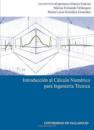 Introducción al cálculo numérico para ingeniería técnica: Esperanza Alarcia Estévez,