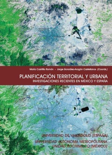9788484483694: Planificación territorial y urbana. Investigaciones recientes en México y España (Spanish Edition)
