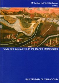 9788484483731: Vivir del Agua En Las Ciudades Medievales (Estudios de Historia Medieval) (Spanish Edition)