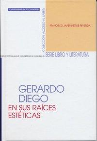 Gerardo diego.en sus raices esteticas.: Diez De Revenga,