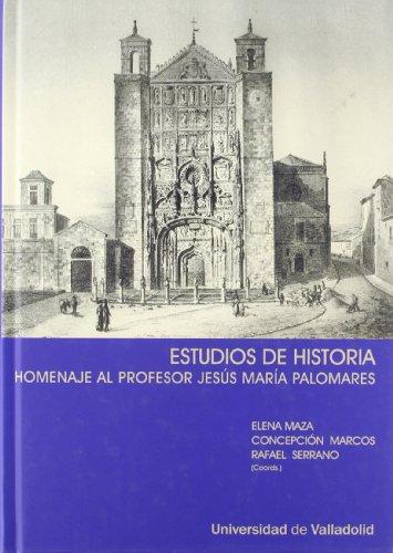 9788484483915: Estudios de historia : homenaje al profesor Jesús María Palomares