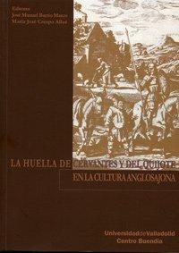 9788484484127: La Huella De Cervantes Y Del Quijote En La Cultura (Spanish Edition)