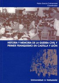 9788484484233: Historia y Memoria de La Guerra Civil y Primer Franquismo En Castilla y Leon (Spanish Edition)