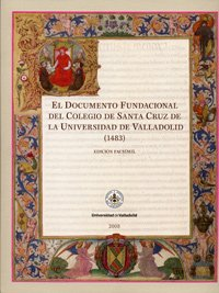 9788484484509: Documento Fundaciónal Del Colegio de Santa Cruz (1483), el - Facsimil