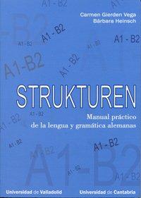 9788484484547: Strukturen : manual práctico de la lengua y gramática alemanas, A1-B2