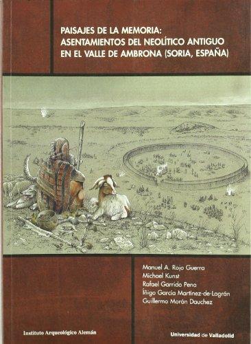 9788484484578: Paisajes de la memoria : asentamientos del Neolítico antiguo en el Valle de Ambrona (Soria, España)