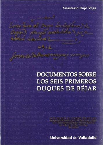 9788484484851: Documentos sobre los seis primeros Duques de Béjar