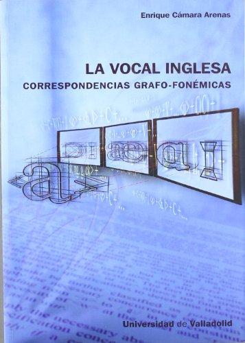 9788484484950: Vocal Inglesa: Correspondencias Grafo-Fonémicas, La