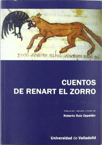 9788484484974: CUENTOS DE RENART EL ZORRO. Texto del manuscrito B, o de Cangé, según edición de Mario Roques para Honoré Champion