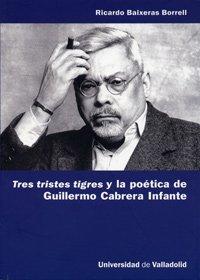 9788484485230: Tres tristes tigres y la poética de Guillermo Cabrera Infante