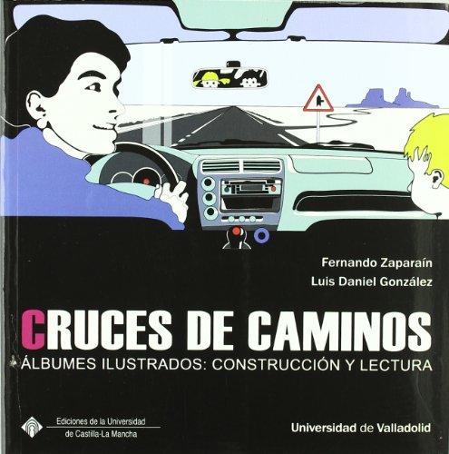 9788484485377: CRUCES DE CAMINOS:ALBUMES ILUSTRADOS,CONSTRUCCION Y LECTURA