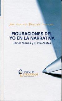 9788484485421: Figuraciónes Del Yo En La Narrativa: Javier Marías y E. Vila-Matas
