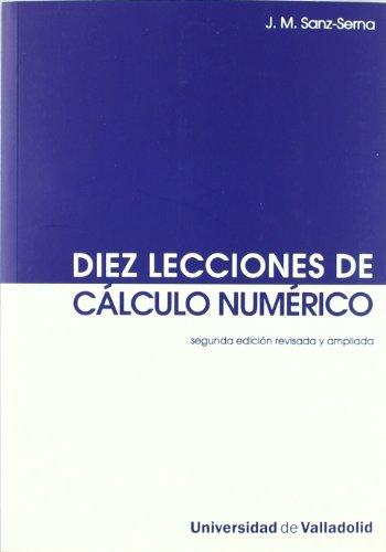 9788484485520: DIEZ LECCIONES DE CÁLCULO NUMÉRICO (Segunda Edición revisada y ampliada)