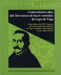 9788484485568: CUATROCIENTOS AÑOS DEL ARTE NUEVO DE HACER COMEDIAS DE LOPE DE VEGA. ACTAS SELECTAS DEL XIV CONGRESO (Incluye CD-R) (8)