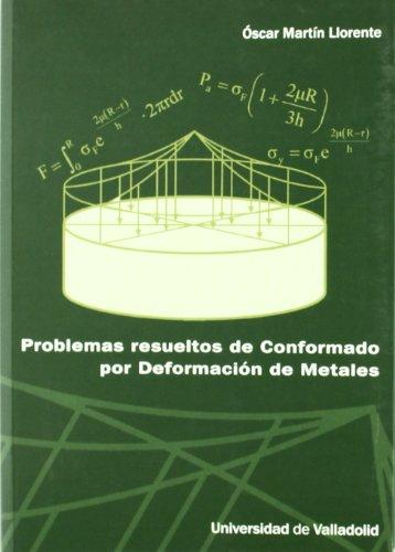 9788484486008: PROBLEMAS RESUELTOS DE CONFORMADO POR DEFORMACIÓN DE METALES