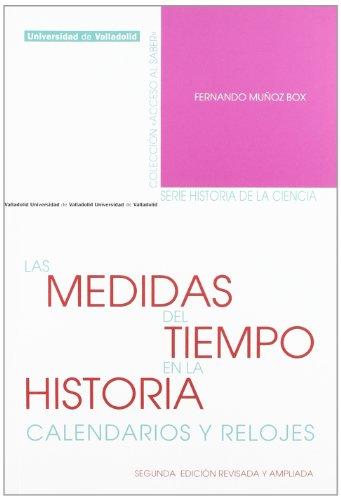 9788484486046: MEDIDAS DEL TIEMPO EN LA HISTORIA, LAS. CALENDARIOS Y RELOJES. Segunda edición revisada y ampliada