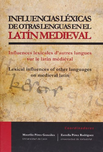 9788484486220: Influencias léxicas de otras lenguas en el LATÍN MEDIEVAL / Influences lexicales d'autres langues sur le latin médiéval