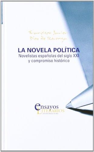 Novela politica, la. novelistas españolas del siglo: Diez De Revenga