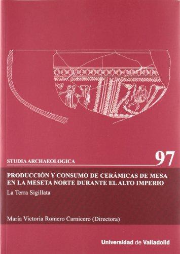 9788484487159: PRODUCCIÓN Y CONSUMO DE CERÁMICAS DE MESA EN LA MESETA NORTE DURANTE EL ALTO IMPERIO (9)