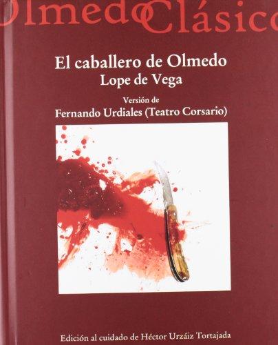 9788484487166: CABALLERO DE OLMEDO, EL. VERSION DE FERNANDO URDIALES (TEATRO CORSARIO) (8)