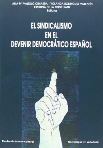 9788484487371: El Sindicalismo en el devenir democrático español