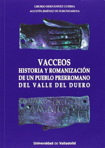 9788484487661: Vacceos. historia y romanización de un pueblo prerromano del Valle del Duero