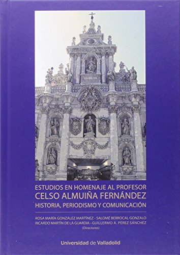 Estudios En Homenaje Al Profesor Celso Almuiña: Gonzalez Martinez, Rosa