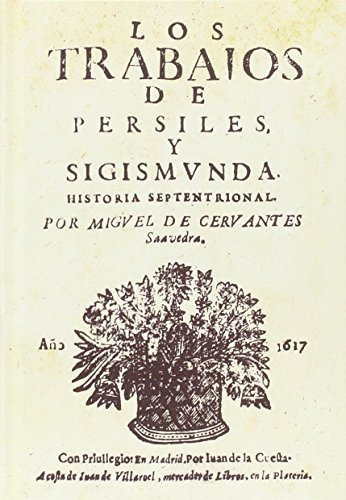 LOS TRABAJOS DE PERSILES Y SIGISMUNDA: HISTORIA: MIGUEL DE CERVANTES