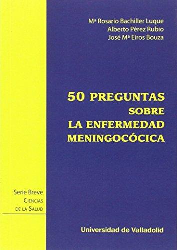 CINCUENTA PREGUNTAS SOBRE LA ENFERMEDAD MENINGOCÓCICA: EIROS BOUZA, JOSE