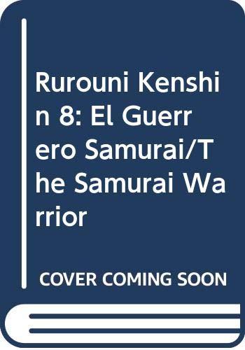 9788484490302: Rurouni Kenshin El Guerrero Samurai