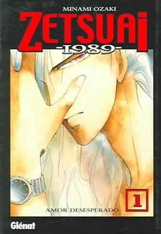 9788484490340: Zetsuai 1989