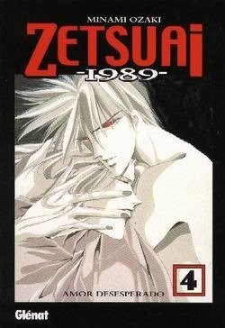 9788484491071: Zetsuai 1989 4: Amor desesperado / Desperate Love (Spanish Edition)