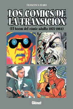 9788484491088: Los comics de la transición 1: El boom del cómic adulto 1975 - 1984 (Viñetas)