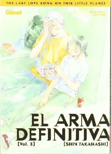 9788484492900: El arma definitiva 3: The last love song on this little planet (Seinen Manga)