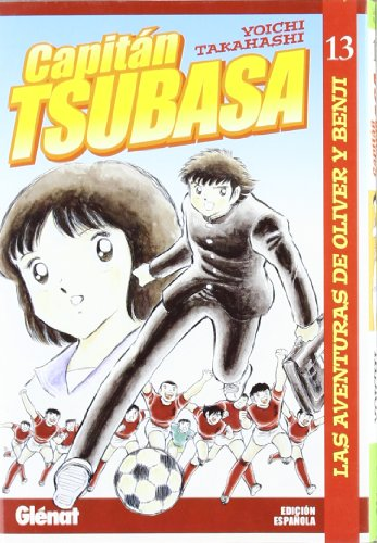 9788484494140: Capitan Tsubasa 13 Las aventuras de Oliver y Benji / Captain Tsubasa 13 The Adventures of Oliver and Benji (Spanish Edition)