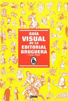9788484496649: Guía visual de la editorial Bruguera 1: (1940-1986) (Viñetas)